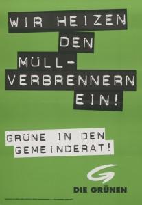 Wir heizen den Müllverbrennern ein. Plakat zur Gemeinderatswahl 1997 in Kärnten.