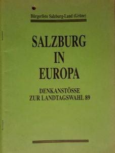 Bürgerliste Salzburg-Land: Salzburg in Europa. Denkanstöße zur Landtagswahl 89 (Grünes Archiv)