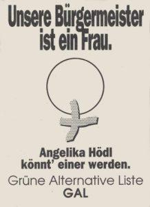 Unsere Bürgermeister ist eine Frau. Angelika Hödl könnt' einer werden.