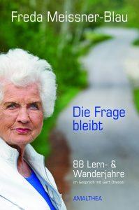 Freda Meissner-Blau: 88 Lern- und Wanderjahre. Im Gespräch mit Gert Dressel. Wien: Amalthea 2014, 978-3-85002-897-4