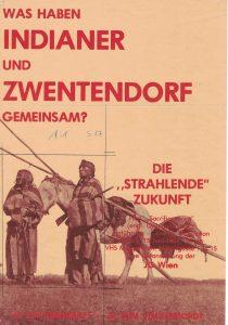 Was haben Indianer und Zwentendorf gemeinsam?