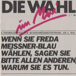 Wenn Sie Freda Meissner-Blau wählen, sagen Sie bitte allen anderen, warum Sie es tun.