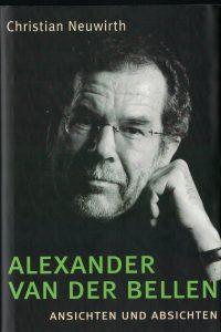 Christian Neuwirth: Alexander van der Bellen. Ansichten und Absichten. Molden 2001