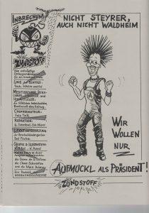 Nicht Steyrer, auch nicht Waldheim - wir wollen nur Aufmuckl als Präsident!