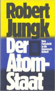 """Taschenbuchausgabe des """"Atomstaat"""" von Robert Jungk."""