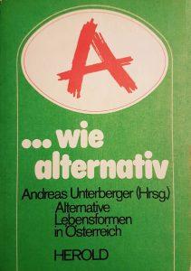 A ...wie alternativ. Alternative Lebensformen in Österreich (1981)