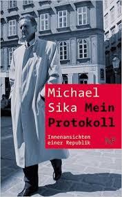 Michael Sika: Mein Protokoll. Innenansichten einer Republik. St. Pölten: NP Buchverlag 2000